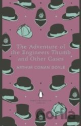 The Adventure of the Engineer's Thumb and Other Cases Penguin Classics: Arth