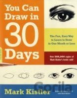 You Can Draw in 30 Days: The Fun, Easy Way to... (Mark Kistler)