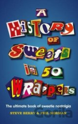 A History of Sweets in 50 Wrappers (Hardcover... (Steve Berry, Phil Norman)