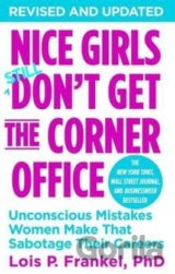 Nice Girls Don't Get The Corner Office: Uncon... (Lois P. Frankel PhD)
