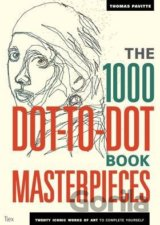 The 1000 Dot-to-Dot Book: Masterpieces: Twenty Iconic Works of Art to Complete Y