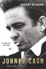 Johnny Cash: The Life (Robert Hilburn)