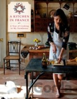 A Kitchen in France: A Year of Cooking in My... (Mimi Thorisson)