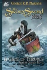 The Sworn Sword: The Graphic Novel A Game of Thrones: George R. R. Martin, Ben A