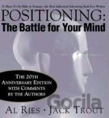 Positioning: The Battle for Your Mind, 20th Anniversary Edition (Ries, A. - Trou