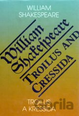 Troilus a Kressida / Toilus and Cressida (William Shakespeare)