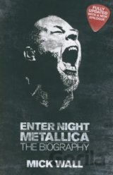 Metallica: Enter Night: The Biography (Mick Wall)