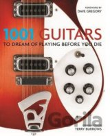 1001 Guitars to Dream of Playing Before You Die (Terry Burrows)