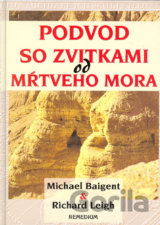 Podvod so zvitkami od mŕtveho mora (Michael Baigent; Richard Leigh) [SK]