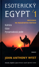 Esoterický Egypt 1. (John Anthony West)