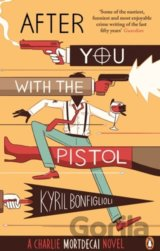 After you with the pistol: The Second Charlie... (Kyril Bonfiglioli)