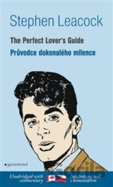 Průvodce dokonalého milence / The Perfect Lover´s Guide (Stephen Leacock) [CZ]