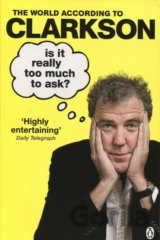 Is It Really Too Much To Ask?: The World Acco... (Jeremy Clarkson)