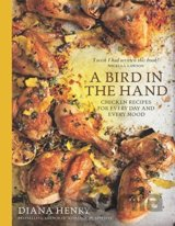 A Bird in the Hand: Chicken recipes for every day and every mood: Diana Henry: 9