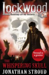 Lockwood & Co: The Whispering Skull: Book 2 (Stroud Jonathan)