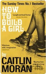 How to Build a Girl (Caitlin Moran)