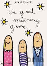 The Good Morning Game (Tullet Herve)