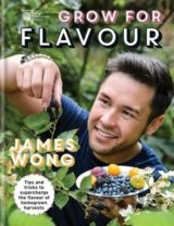 RHS Grow for Flavour: Brand-new tips & tr... (James Wong, The Royal Horticul