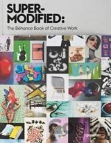 Super-Modified: The Behance Book of Creative Work: Behance