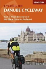 The Danube Cycleway: Volume 1: From the Sourc... (Mike Wells)