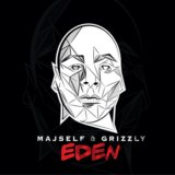MAJSELF & GRIZZLY: EDEN