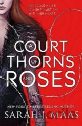 A Court of Thorns and Roses (Court of Thorns & Roses Tril 1) (Sarah J. Maas)