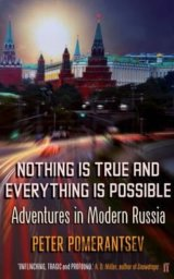 Nothing is True and Everything is Possible: A... (Peter Pomerantsev)