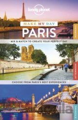 Lonely Planet Make My Day Paris  (Lonely Planet)