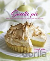 Sweetie Pie - Deliciously indulgent recipes f... (Hannah Miles)