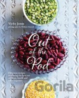 Out of the Pod - Delicious recipes that bring the best out of beans, lentils...