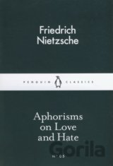 Aphorisms on Love and Hate  (Friedrich Nietzsche)