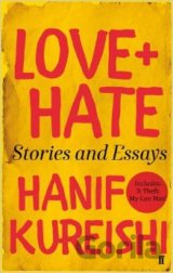 Love + Hate: Stories and Essays (Hanif Kureishi) (Paperback)