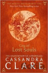 The Mortal Instruments 5: City of Lost Souls... (Cassandra Clare)