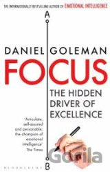 Focus - The Hidden Driver of Excellence (Daniel Goleman)