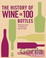 The History of Wine in 100 Bottles: From Bacc... (Oz Clarke)