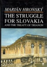 The Struggle for Slovakia and the treaty of Trianon