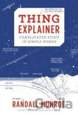Thing Explainer: Complicated Stuff in Simple... (Randall Munroe)