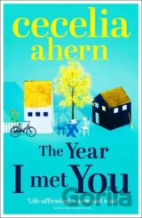 The Year I Met You (Cecelia Ahernová)