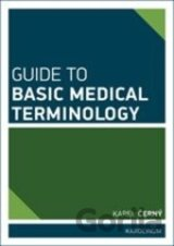 Guide to Basic Medical Terminology (Karel Černý)