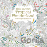 Millie Marotta's Tropical Wonderland: A Colou... (Millie Marotta)