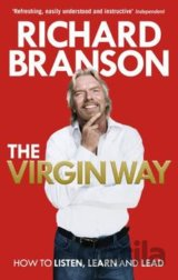 The Virgin Way: How to Listen, Learn, Laugh a... (Sir Richard Branson)