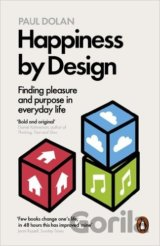 Happiness by Design: Finding Pleasure and Pur... (Paul Dolan)
