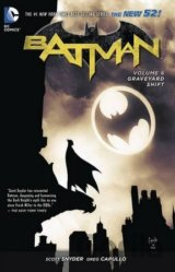 Batman Volume 6: Graveyard Shift HC (The New... (Greg Capullo, Scott Snyder)