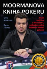 Moormanova kniha pokeru (Moorman Chris, Jacobs Byron)
