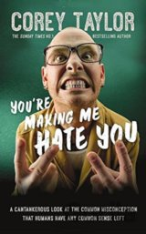 You're Making Me Hate You (Corey Taylor) (Paperback)