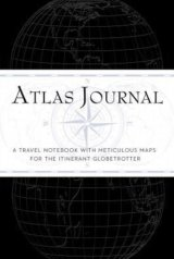 Atlas Journal: A traveller's notebook with ma... (Alastair Campbell)