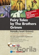 Pohádky bratří Grimmů - Fairy Tales by The Brothers Grimm (Kniha + CD audio, MP)