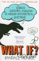 What If?: Serious Scientific Answers to Absur... (Randall Munroe)