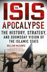 The ISIS Apocalypse: The History, Strategy, a... (William McCants)
