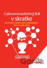 Calimeromarketing 3.0 v skratke